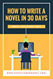 How To Write A Novel In 30 Days: Supercharge Your Writing Productivity
