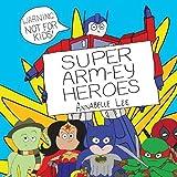 Super Arm-ey Heroes