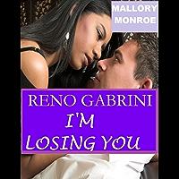 Reno Gabrini: I'm Losing You