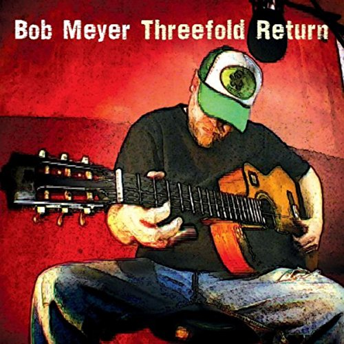 Bob Meyer - Threefold Return