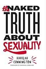 The Naked Truth About Sexuality Kindle Edition