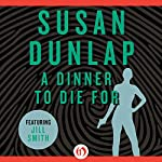 A Dinner to Die For: Jill Smith Mystery | Susan Dunlap