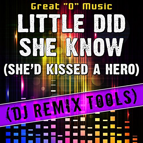 Amazon.com: Little Did She Know (She'd Kissed A Hero