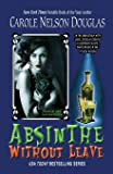 Absinthe Without Leave: A Midnight Louie Cafe Noir Mystery