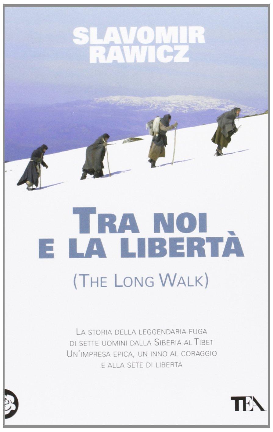 Tra noi e la libertà (Teadue): Amazon.es: Slavomir Rawicz, L. Agnoli Zucchini: Libros en idiomas extranjeros