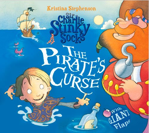 Sir Charlie Stinky Socks and the Tale of the Pirate's Curse ebook