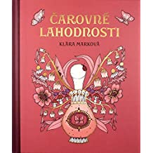 Magical Delights Colouring Book : Published in Czech as Carovne Lahodnosti Hardcover