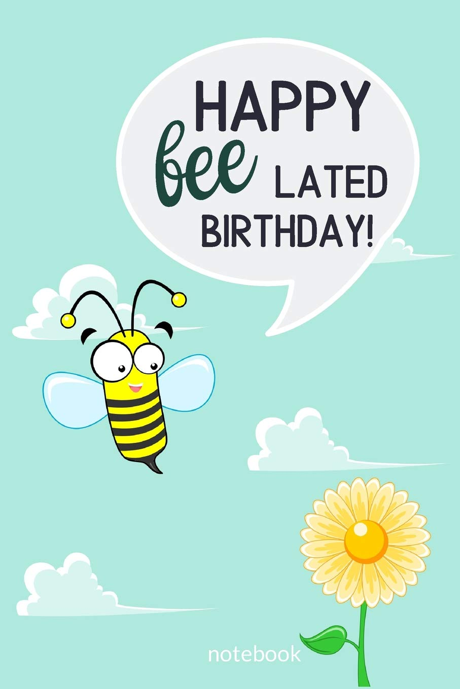 Belated Happy Birthday Notebook Happy Belated Birthday Wishes Gift Blank Lined Journal Messages Greetings Presents Cards Publishing Gary E Smith 9781070608822 Amazon Com Books