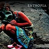 Mundo Gris by Entropia