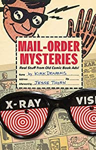 Mail-Order Mysteries: Real Stuff from Old Comic Book Ads by Kirk Demarais (2011-10-11)