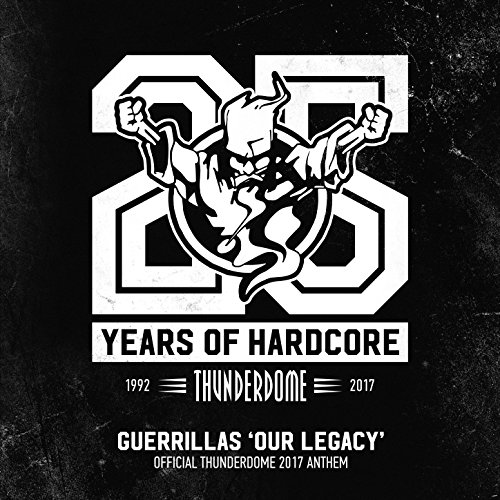 Our Legacy (Official Thunderdome 2017 Anthem) [Explicit]
