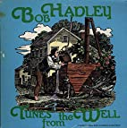 Bob Hadley - Tunes From The Well - Kicking…