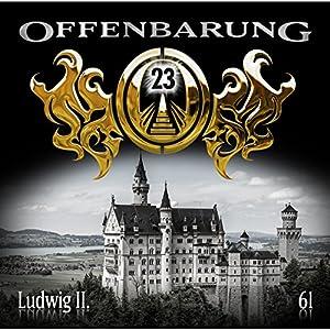 Ludwig II. (Offenbarung 23, 61) Hörspiel