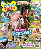 Animal Tales is the only children's magazine of its kind to focus entirely on animals. Animal Tales engages its readers with heart-warming animal stories as well as articles that educate. The magazine encourages interactivity by allowing read...