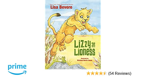 Amazon lizzy the lioness 9780718096588 lisa bevere kirsteen amazon lizzy the lioness 9780718096588 lisa bevere kirsteen harris jones books fandeluxe Image collections