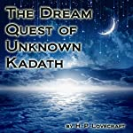 The Dream Quest of Unknown Kadath | H.P. Lovecraft
