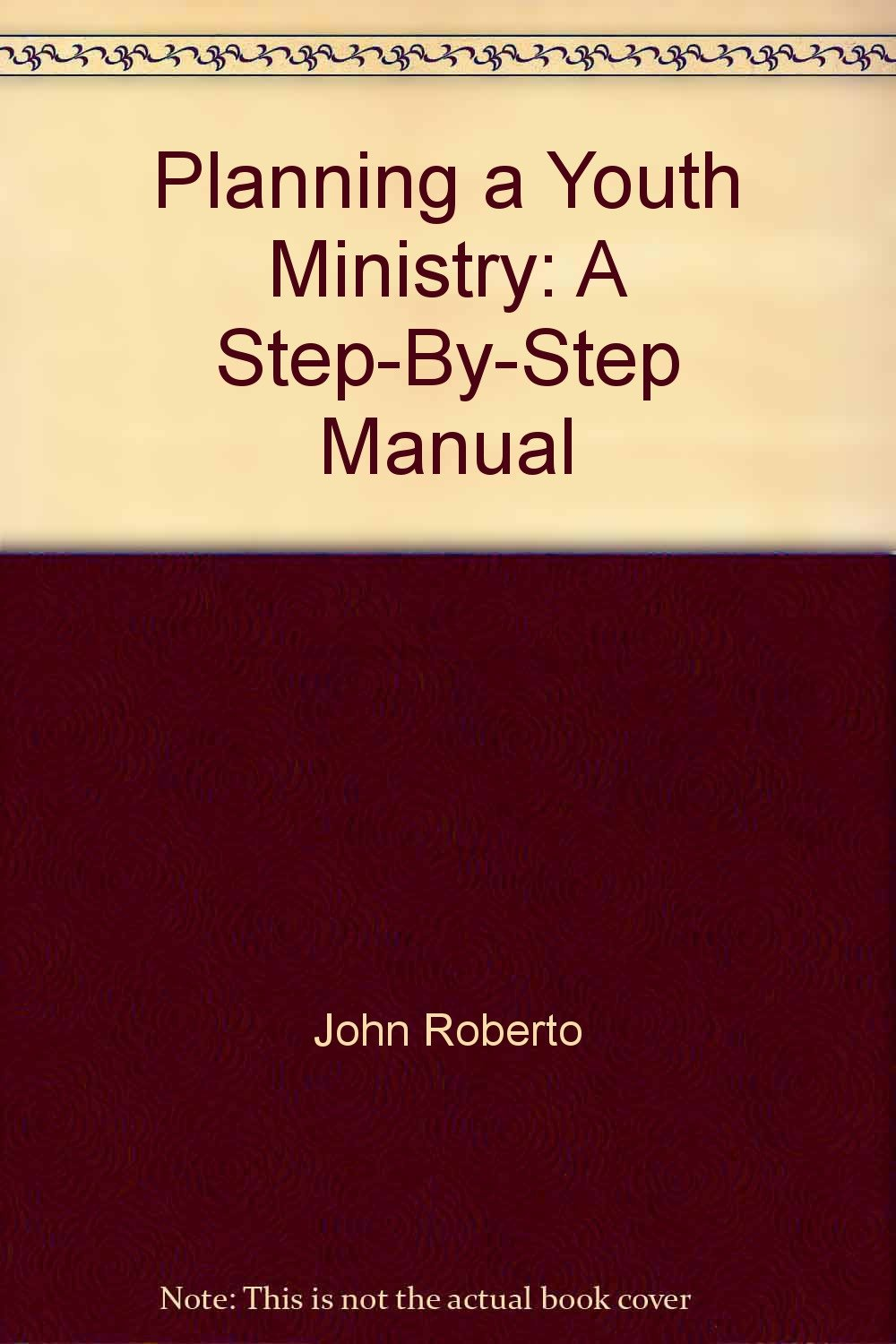 planning a youth ministry a step by step manual guides to youth rh amazon com Lesson Plans for Youth Ministry Youth Ministry Ideas