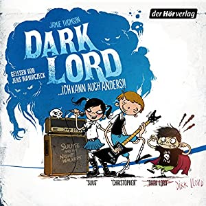 Dark Lord... ich kann auch anders! (Dark Lord 3) Hörbuch