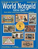 A Guide and Checklist to World Notgeld, 1914-1947, Courtney Coffing, 0873418107