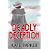 Deadly Deception (The Deadly Series Book 4)