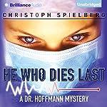 He Who Dies Last: Dr. Hoffmann, Book 2   Christoph Spielberg