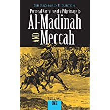 Personal Narrative of a Pilgrimage to Al-Madinah and Meccah, Volume One: 1