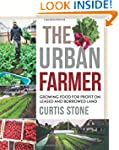 The Urban Farmer: Growing Food for Pr...