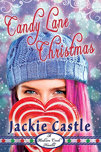 Candy Lane Christmas (Madison Creek Town Series Novella Book 2)