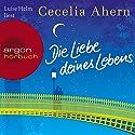 Die Liebe deines Lebens Hörbuch von Cecelia Ahern Gesprochen von: Luise Helm