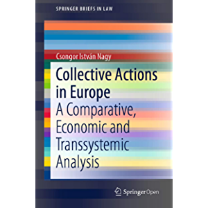 Collective Actions in Europe: A Comparative, Economic and Transsystemic Analysis (SpringerBriefs in Law)