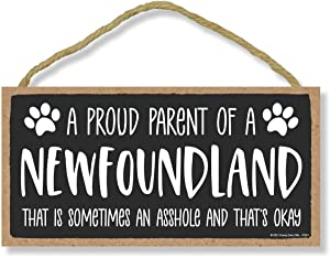 Honey Dew Gifts, Proud Parent of a Newfoundland That is Sometimes an Asshole, Funny Dog Wall Hanging Decor, Decorative Home Wood Signs for Dog Pet Lovers, 5 Inches by 10 Inches