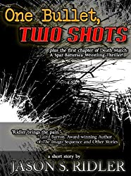 One Bullet, Two Shots: A Double Shot of Stories