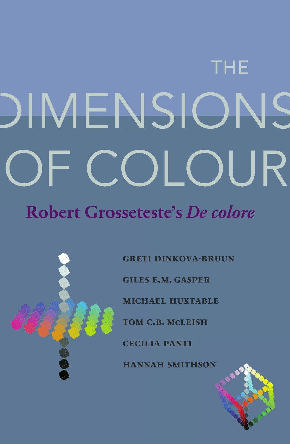Download The Dimensions of Colour: Robert Grosseteste's De colore (Durham Medieval and Renaissance Texts) PDF