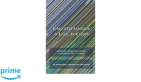 Encadenados a Los Juegos (Spanish Edition): Dr Andrew Doan ...
