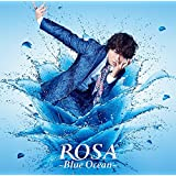 ROSA ~Blue Ocean~(DVD付)