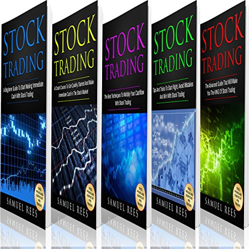 Stock Trading: The Bible: 5 Books in 1: The Beginners Guide + The Crash Course + The Best Techniques + Tips & Tricks + The Advanced Guide to Quickly Start and Make Immediate Cash with Stock Trading -