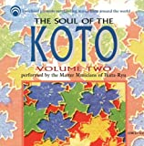 The Soul Of The Koto, Vol. 2 by Master Musicians Of The Ikuta-Ryu (1997-09-16)