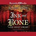 Ink and Bone: The Great Library Audiobook by Rachel Caine Narrated by Julian Elfer