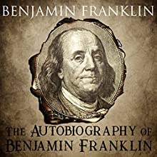 The Autobiography of Benjamin Franklin Audiobook by Benjamin Franklin Narrated by Kevin Theis