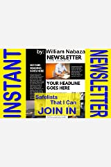 Instant Newletter: Safelists That I Can Join In: Join In These Safelists That Will Give You Instant Newsletter Kindle Edition