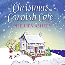 Christmas at the Cornish Café: The Cornish Café Series, Book 2 Audiobook by Phillipa Ashley Narrated by Emma Spurgin-Hussey