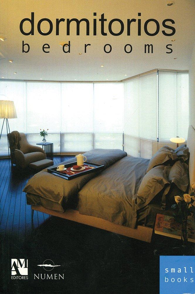 Dormitorios/Bedrooms (Smallbooks) (Inglés) Tapa blanda – 29 may 2007 Fernando De Haro Omar Fuentes Am Editores Sa De Cv 9709726579