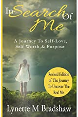 In Search of Me: A Journey to Self-Love, Self-Worth & Purpose Paperback
