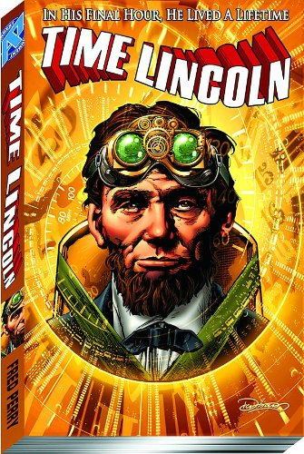 Time Lincoln Volume 1: Fate of the Union TP Fred Perry