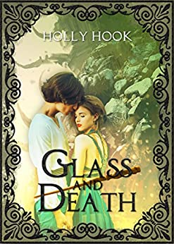 Glass and Death (A Twisted Fairy Tale #7) by [Hook, Holly]