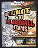 The Ultimate Guide to Pro Baseball Teams, Nate LeBoutillier, 1429648201