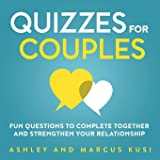 Quizzes for Couples: Fun Questions to Complete Together and Strengthen Your Relationship (Activity Books for Couples…