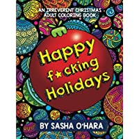 Happy F*cking Holidays: An Irreverent Christmas Adult Coloring Book