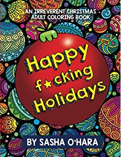 Happy Fcking Holidays An Irreverent Christmas Adult Coloring Book Series