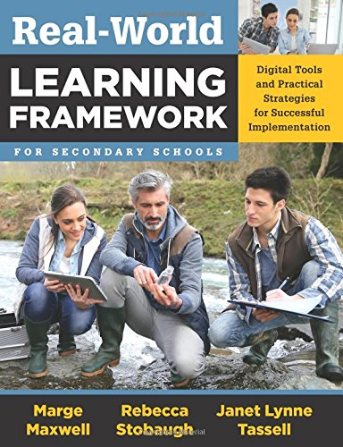 Real-world Learning Framework For Secondary Schools: Digital Tools And Practical Strategies For Successful Implementation - Bring About Deeper And Self-directed Learning In Students